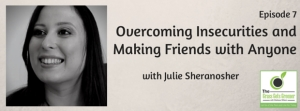 Overcoming Insecurities and Making Friends with Anyone