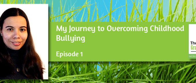 My Journey to Overcoming Childhood Bullying