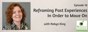 Reframing Past Experiences In Order to Move On