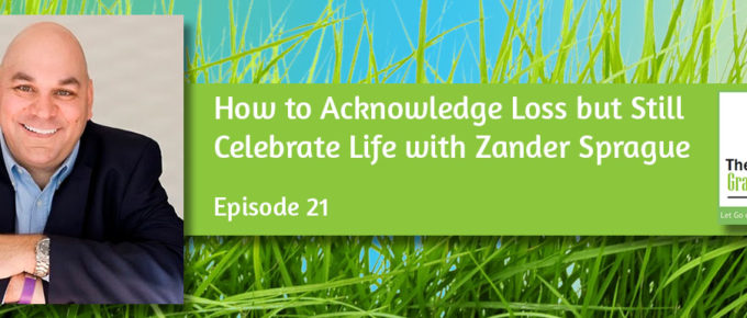 How to Acknowledge Loss but Still Celebrate Life
