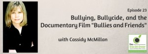 "Bullying, Bullycide, and the Documentary Film ""Bullies and Friends"""