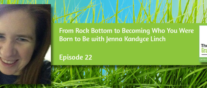 From Rock Bottom to Becoming Who You Were Born to Be