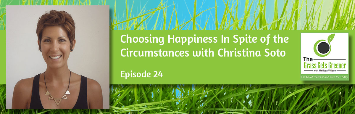 Choosing Happiness In Spite of the Circumstances