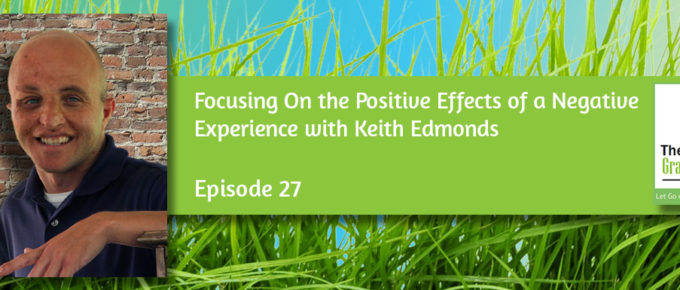 Focusing On the Positive Effects of a Negative Experience