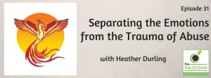 Separating the Emotions from the Trauma of Abuse