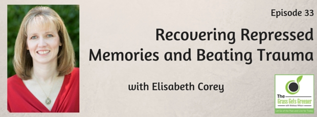 Recovering repressed memories and beating trauma with Elisabeth Corey