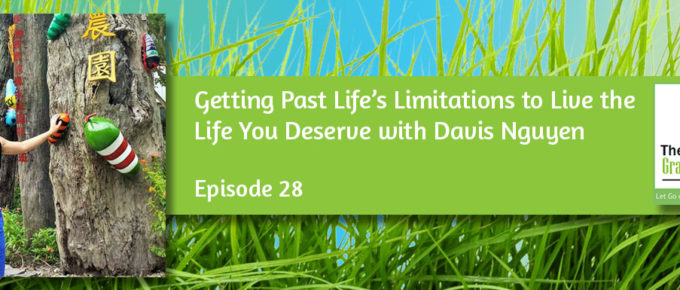 Getting Past Life's Limitations to Live the Life You Deserve