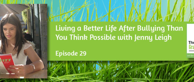 Living a Better Life After Bullying Than You Think Possible