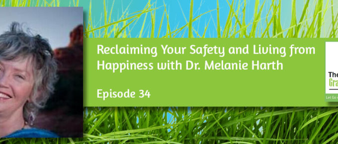 Reclaiming Your Safety and Living from Happiness