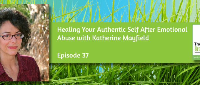 Healing Your Authentic Self After Emotional Abuse