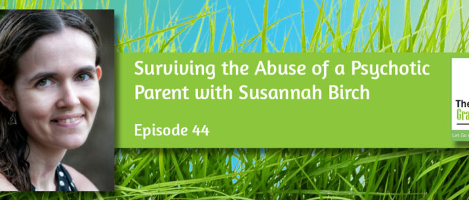 Surviving the Abuse of a Psychotic Parent