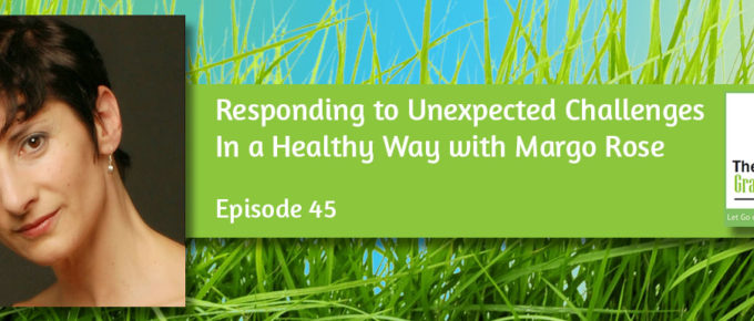 Responding to Unexpected Challenges In a Healthy Way