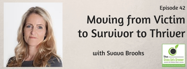 Moving from victim to survivor to thriver with Svava Brooks
