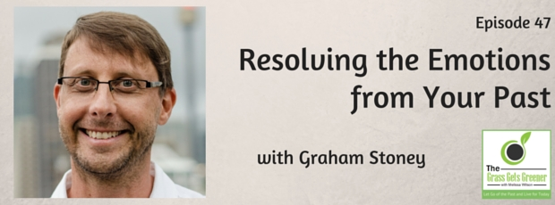 Resolving the emotions from your past with Graham Stoney