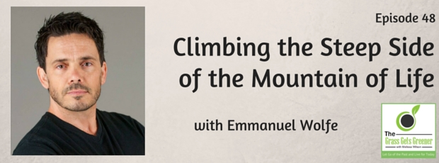 Climbing the steep side of the mountain of life with Emmanuel Wolfe