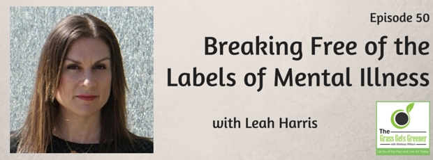 Breaking free of the labels of mental illness with Leah Harris