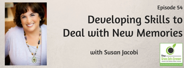 Developing skills to deal with new memories with Susan Jacobi