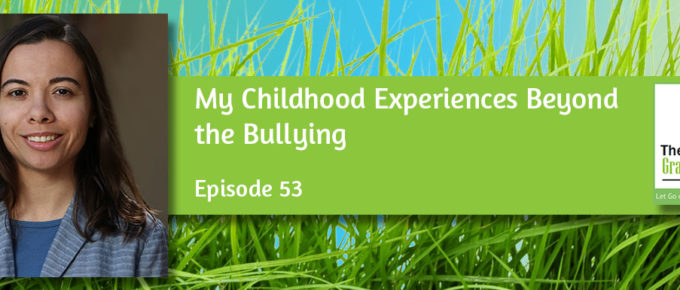 My Childhood Experiences Beyond the Bullying