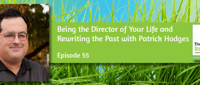 Being the Director of Your Life and Rewriting the Past