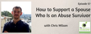 How to Support a Spouse Who Is an Abuse Survivor
