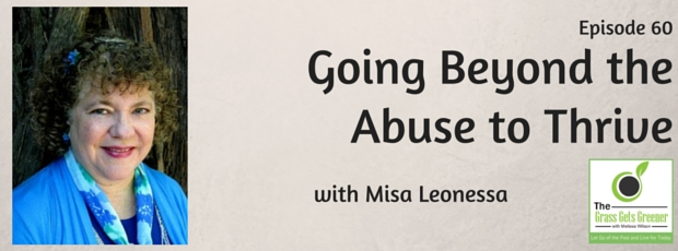 Going beyond the abuse to thrive with Misa Leonessa