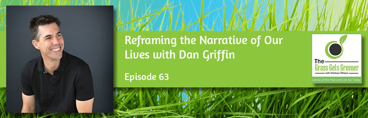 Reframing the Narrative of Our Lives