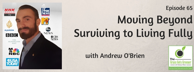 Moving beyond surviving to living fully with Andrew O'Brien