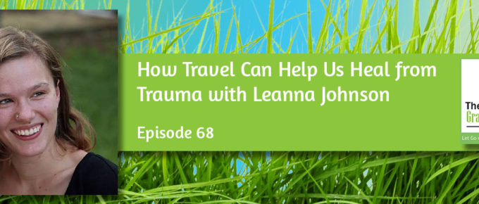 How Travel Can Help Us Heal from Trauma