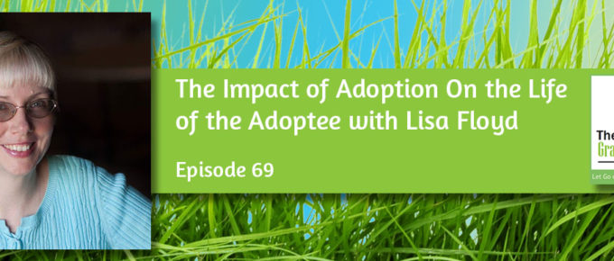 The Impact of Adoption On the Life of the Adoptee