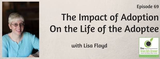 The impact of adoption on the life of the adoptee with Lisa Floyd