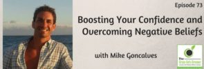 Boosting your confidence and overcoming negative beliefs with Mike Goncalves