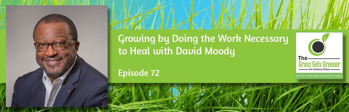Growing by Doing the Work Necessary to Heal