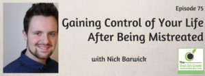 Gaining Control of Your Life After Being Mistreated