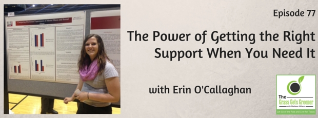 The Power of Getting the Right Support When You Need It with Erin O'Callaghan