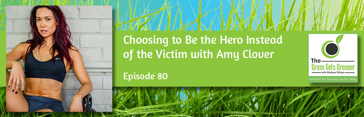 Choosing to Be the Hero Instead of the Victim
