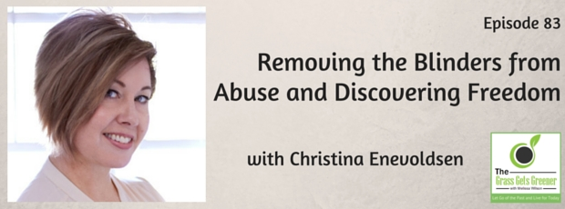 Removing the Blinders from Abuse and Discovering Freedom with Christina Enevoldsen