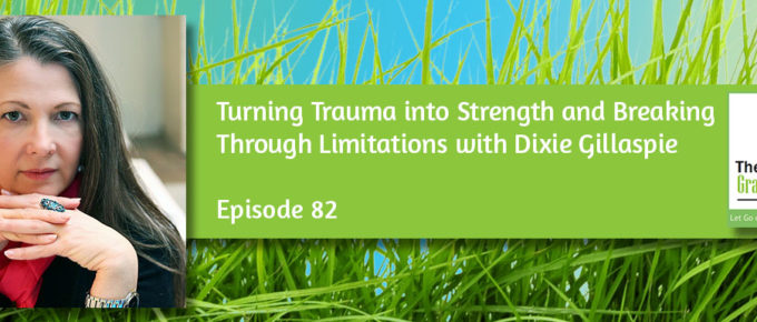Turning Trauma into Strength and Breaking Through Limitations