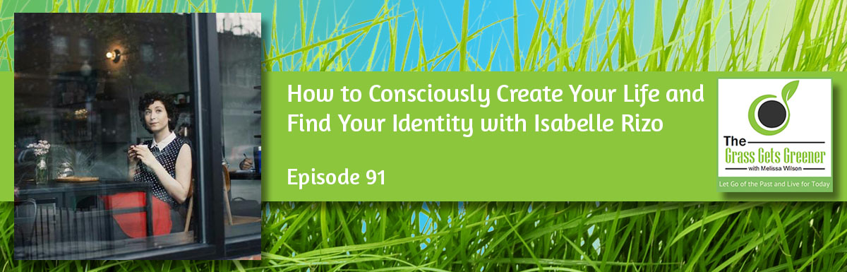 How to Consciously Create Your Life and Find Your Identity