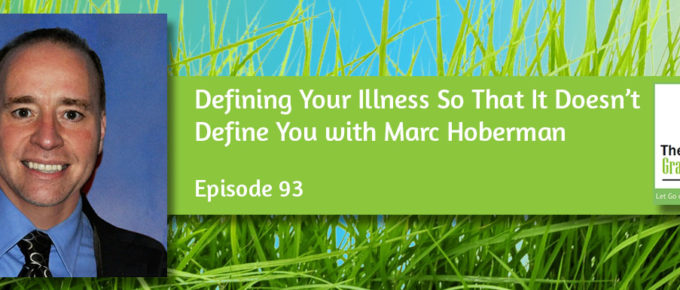 Defining Your Illness So That It Doesn't Define You