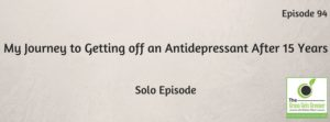 My Journey to Getting off an Antidepressant After 15 Years