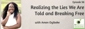 Realizing the Lies We Are Told and Breaking Free with Amen Oyiboke