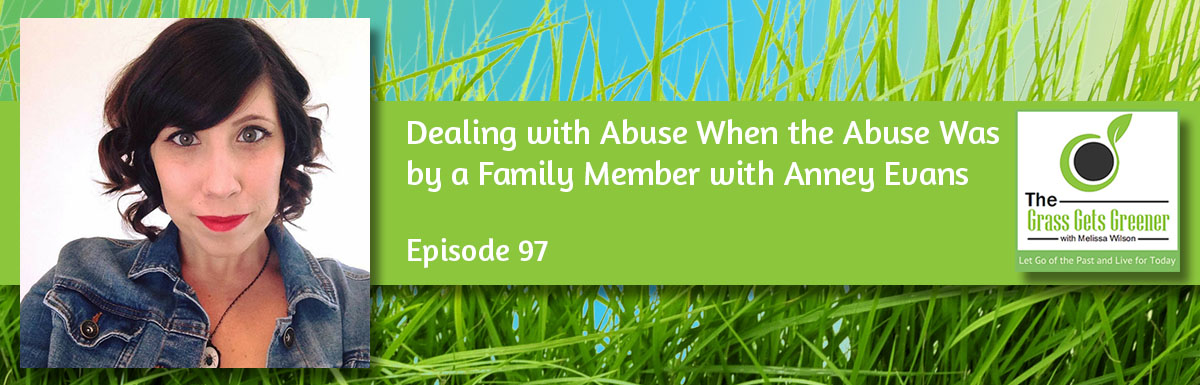 Dealing with Abuse When the Abuse Was by a Family Member
