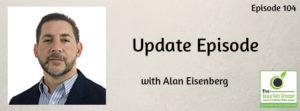 Update Episode: Alan Eisenberg