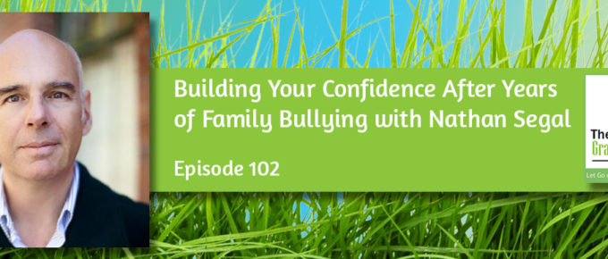 Building Your Confidence After Years of Family Bullying