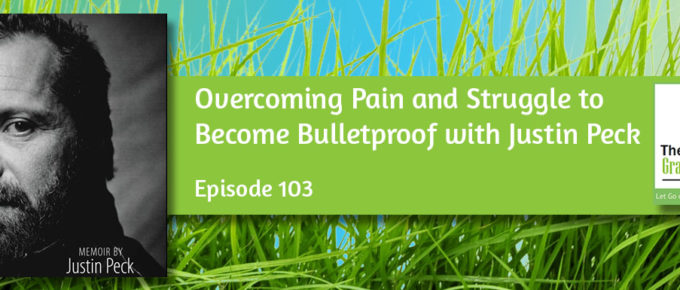 Overcoming Pain and Struggle to Become Bulletproof