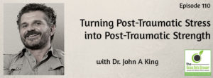 Turning Post-Traumatic Stress into Post-Traumatic Strength