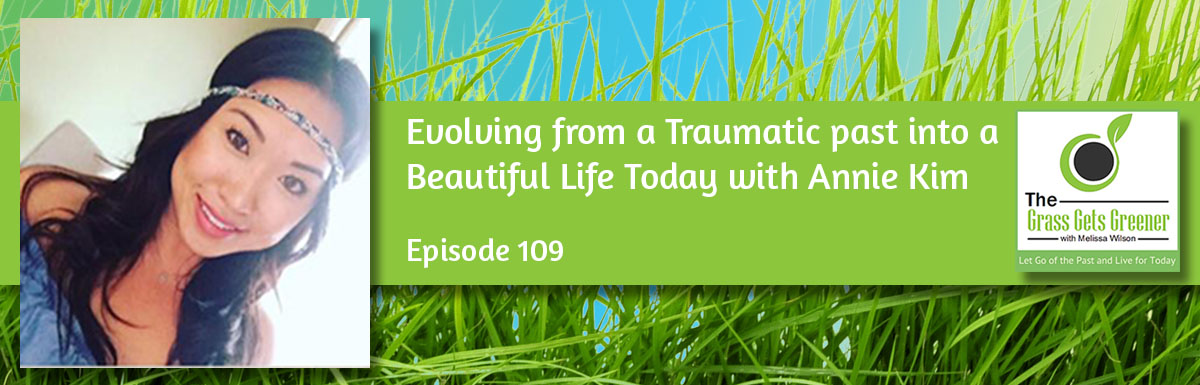 Evolving from a Traumatic past into a Beautiful Life Today