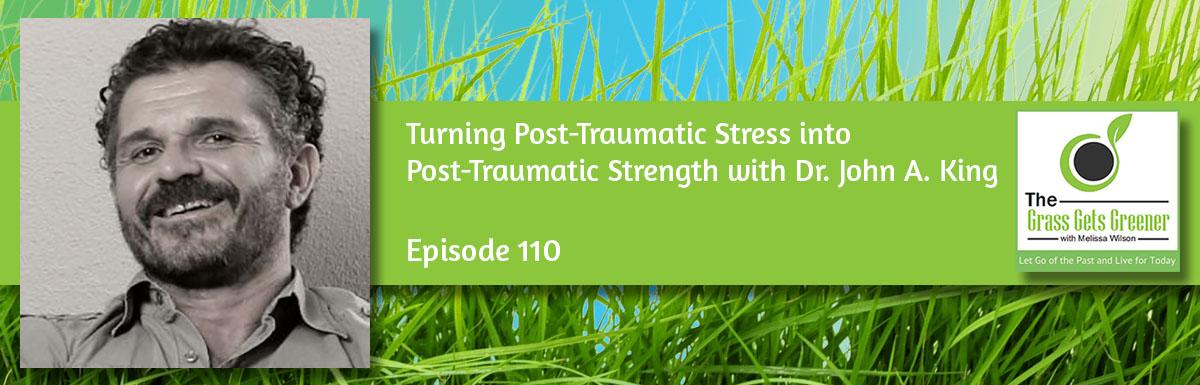 Turning Post-Traumatic Stress into Post-Traumatic Strength