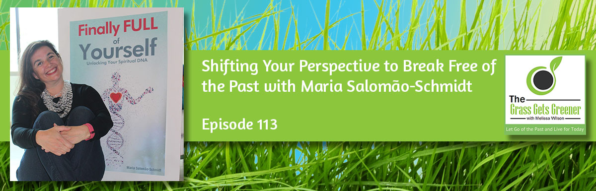 Shifting Your Perspective to Break Free of the Past