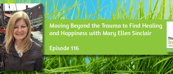 Moving Beyond the Trauma to Find Healing and Happiness